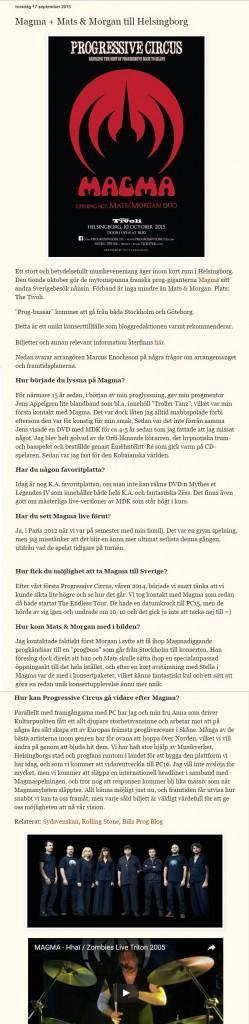 An interview by Universumnoll.com with the Concert arrangers: http://www.universumnoll.com/2015/09/magma-mats-morgan-till-helsingborg.html